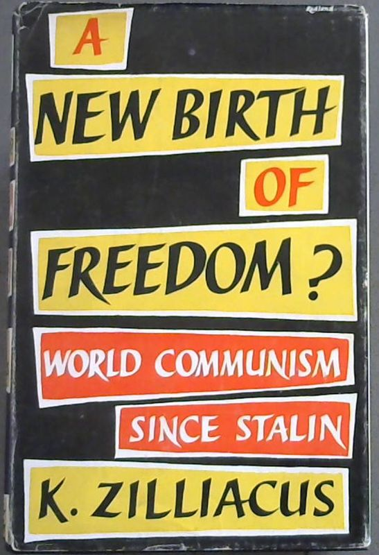 Image for A New Birth Of Freedom ? World Communism Since Stalin