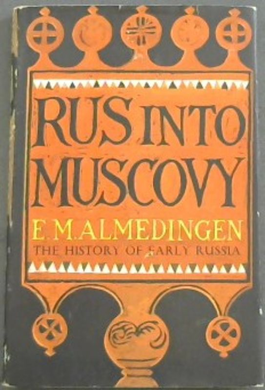 Image for Rus into Muscovy: The History of Early Russia