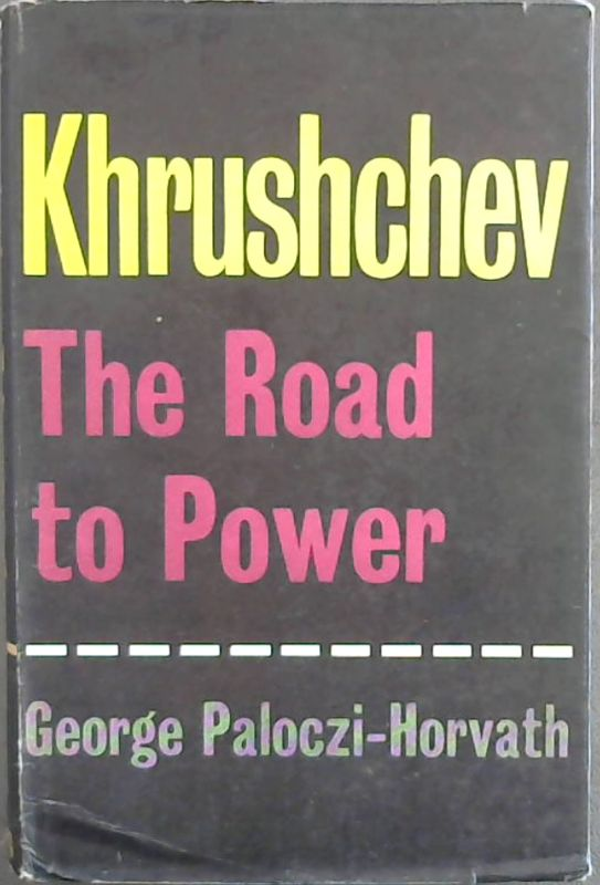 Image for Khrushchev The Road To Power