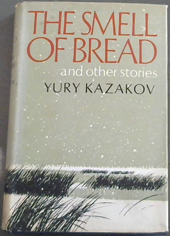 Image for The Smell of Bread...and other Stories