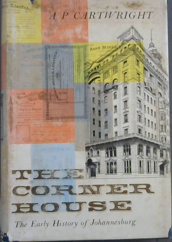 Image for The Corner House : The Early History of Johannesburg