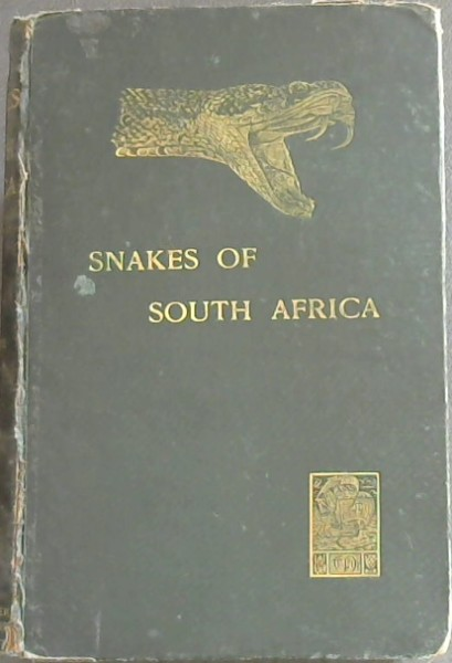 Image for The Snakes of South Africa - Their Venom and the Treatment of Snake Bite