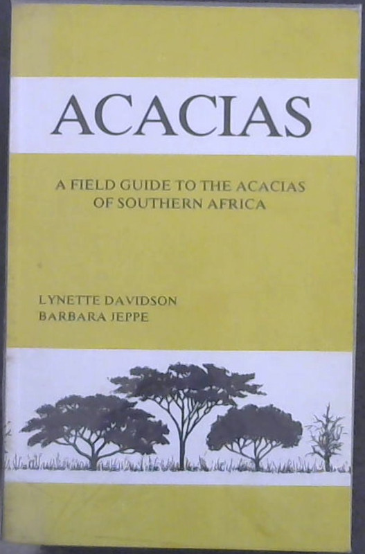 Image for Acacias, a field guide to the identification of the species of southern Africa