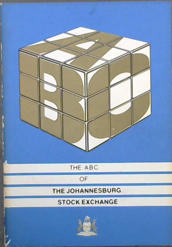 Image for The ABC of The Johannesburg Stock Exchange / Die ABC van Die Johannesburgse Effektebeurs