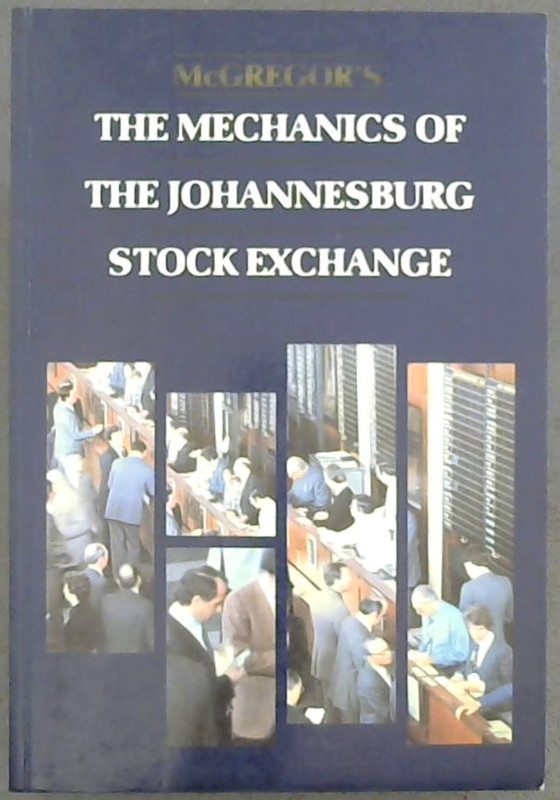 Image for The Mechanics of the Johannesburg Stock Exchange (The McGregor Library)