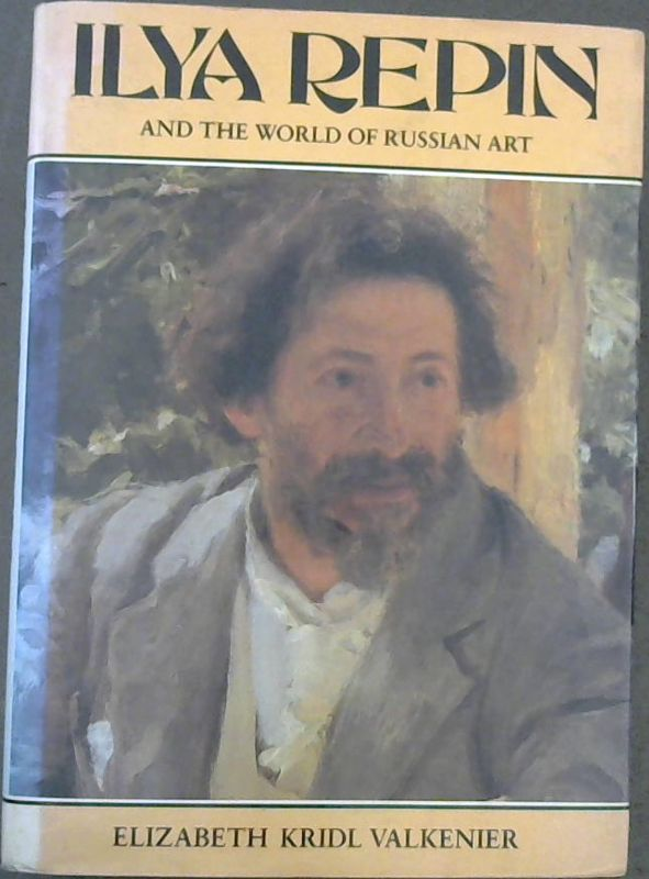 Image for Ilya Repin and the World of Russian Art (Studies of the Harriman Institute)