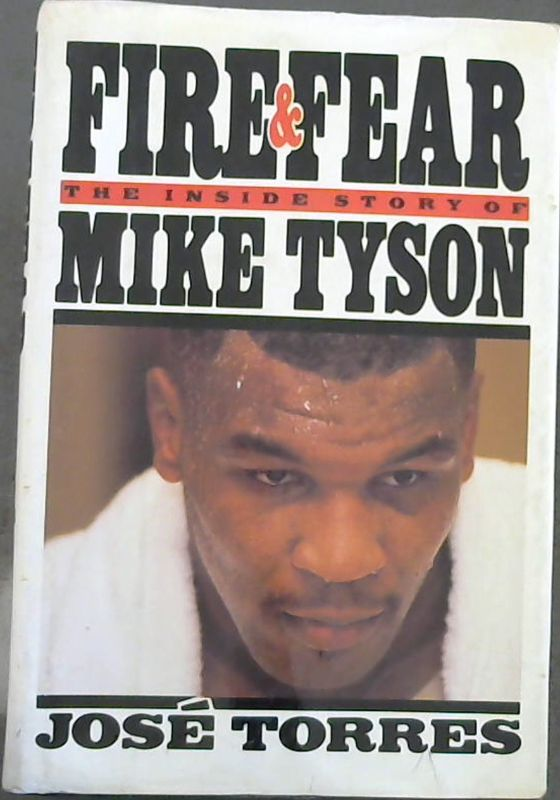 Image for Fire and Fear: The Inside Story of Mike Tyson