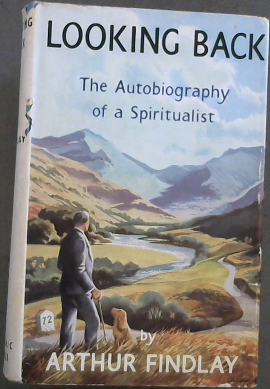 Image for Looking Back : the Autobiography of a Spiritualist