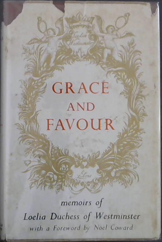 Image for Grace and Favour. : the Memoirs of Loelia Duchess of Westminster