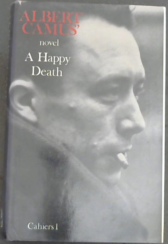 Image for Happy Death (Cahiers Albert Camus)