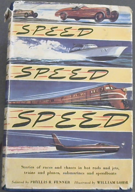 Image for Speed  Speed  Speed; Stories  Of  Races  &  Chases  In  Cars  &  Jets, Trains  &  Plaes, Space  Ships  &  Speedboats