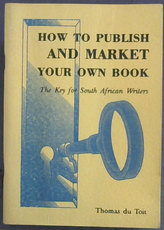 Image for How  To  Publish  &  Market  Your  Own  Book