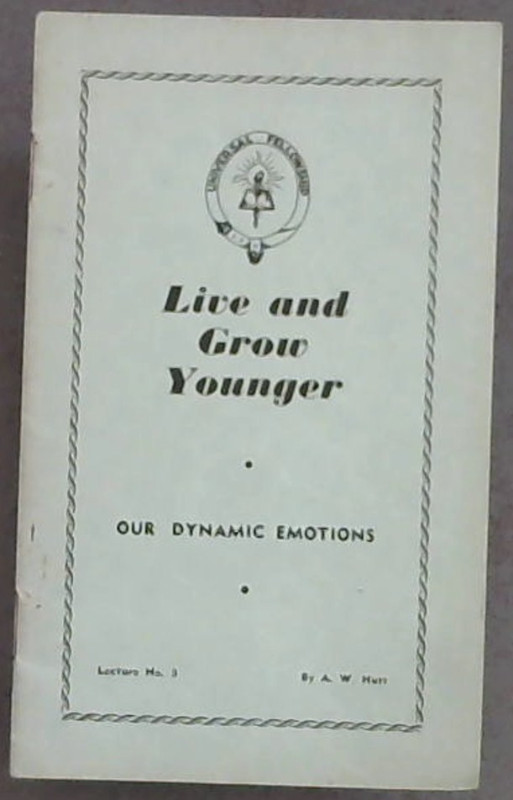 Image for Live  &  Grow  Younger; Our  Dynamic  Emotions  Lecture  No.3 Only