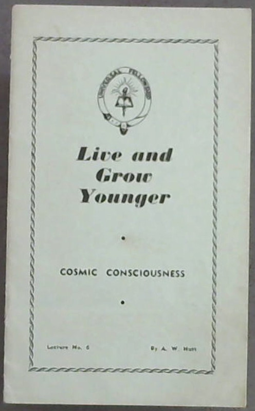 Image for Live  &  Grow  Younger; Cosmic  Consiousness  Lecture  No. 6  Only