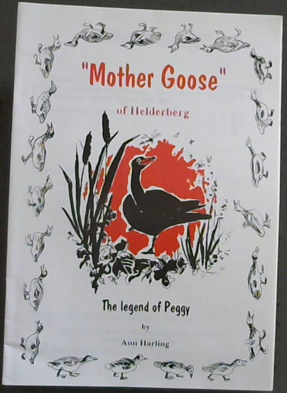 "Image for ""Mother Goose"" of Helderberg : The legend of Peggy"