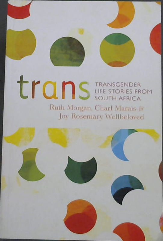 Image for Trans: Transgender Life Stories from South Africa