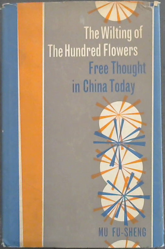 Image for The Wilting of the Hundred Flowers: Free Thought in China Today