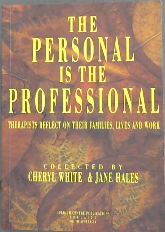 Image for The Personal is the Professional: Therapists Reflect on Their Families, Lives and Work