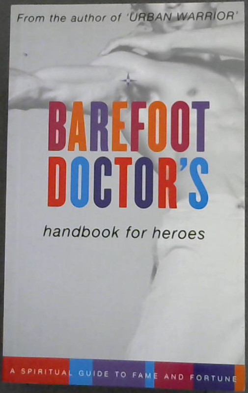 Image for Barefoot Doctor's Handbook for Heroes : A Spiritual guide to Fame and Fortune