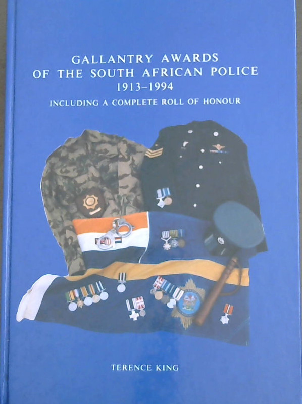 Image for Gallantry Awards of the South African Police 1913-1994 (Including a Complete Roll of Honour)