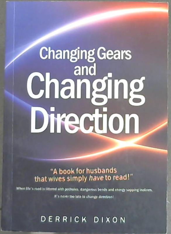 Image for Changing Gears and Changing Direction: A book for husbands that wives simply have to read