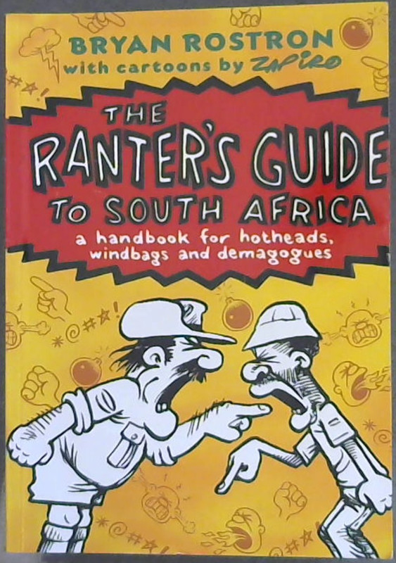 Image for The Ranter's Guide to South Africa: A Handbook for Hotheads, Windbags and Demagogues