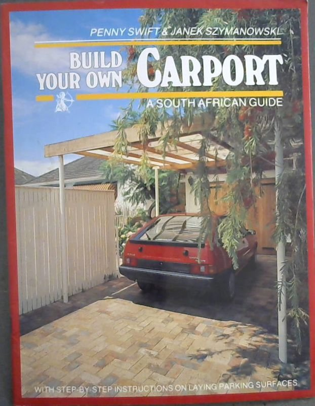 Image for Build Your Own Carport : A South African Guide