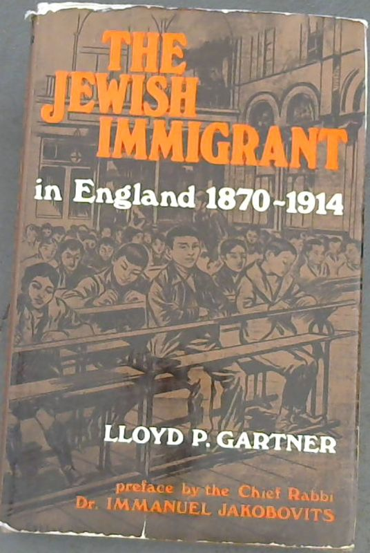 Image for The Jewish immigrant in England, 1870-1914,