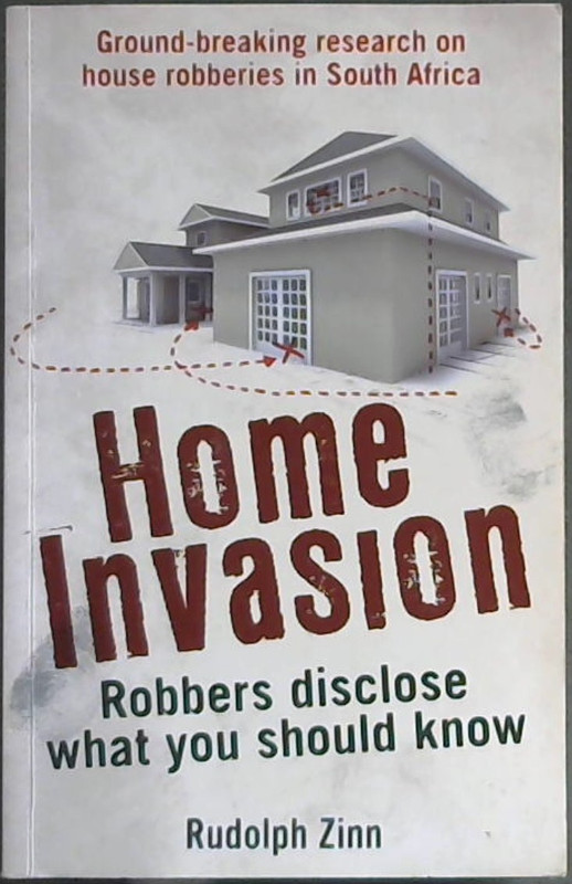 Image for Home Invasion: Robbers Disclose What You Should Know