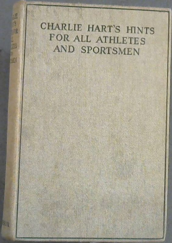 Image for Charlie Hart's Hints For All Athletes and Sportsmen