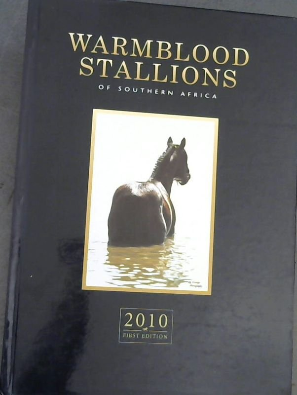 Image for Warmblood Stallions of Southern Africa - 2010