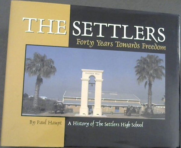 Image for The Settlers: Forty Years Towards Freedom