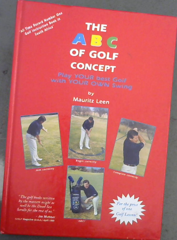 Image for The A B C of Golf Concept : Play Your Best Golf with Your Own Swing