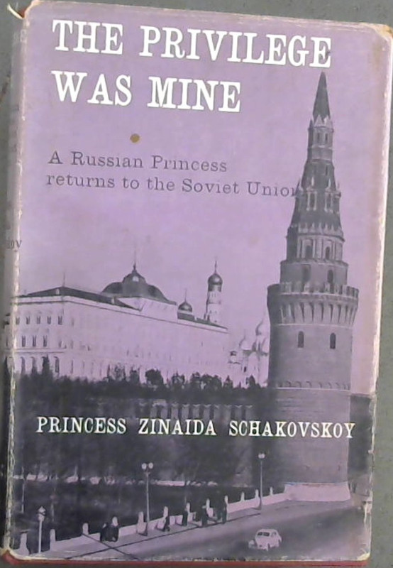 Image for The Privillege Was Mine : A Russian Princess returns to Soviet Union