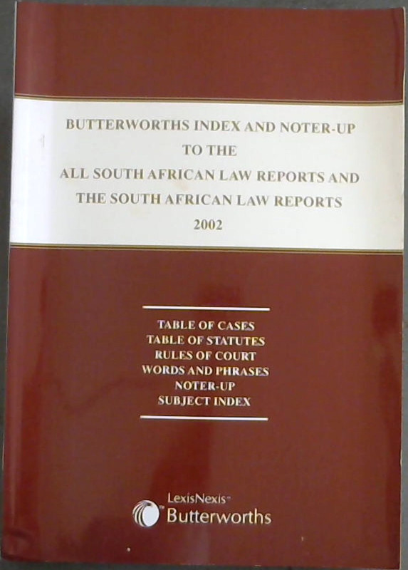 Image for Butterworths Index and Noter-Up to the All South African Law Reports and the South African Law Reports 2002