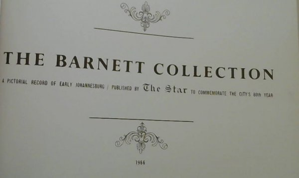 Image for The Barnett Collection: A Pictorial Record of Early Johannesburg ( Volume 1 Only)