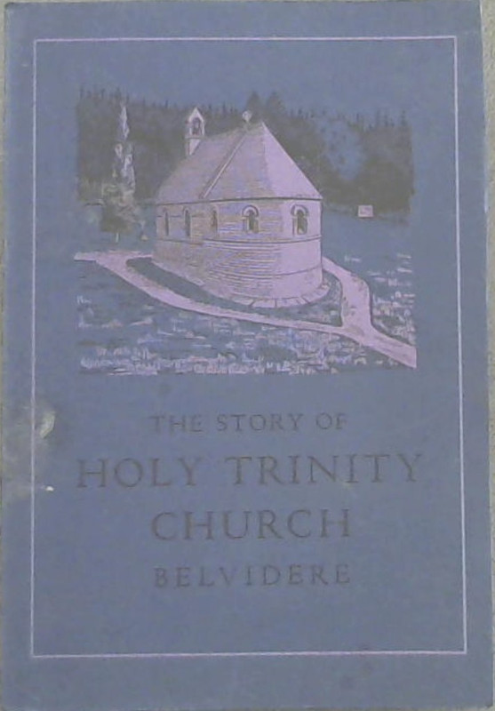 Image for The Story of Holy Trinity Church Belvidere, Knysna South Africa