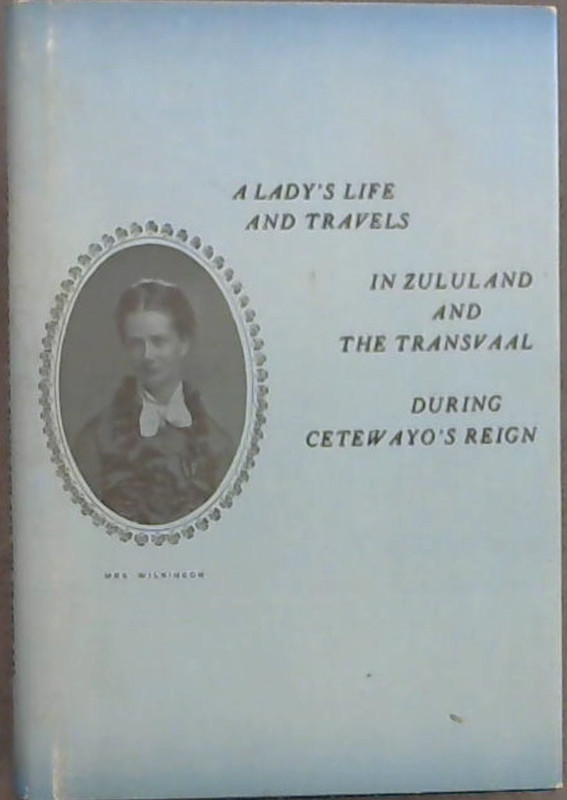 Image for A Lady's Life & Travels In Zululand & The Trandvaal During Cetewayo's Reign