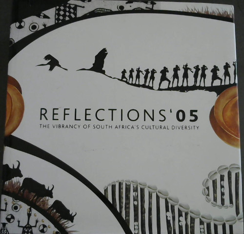 Image for Reflections '05 : The Vibrancy of South Africa's Cultural Diversity