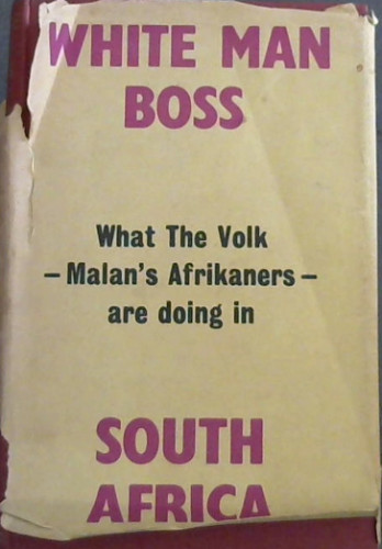 Image for White  Man  Boss; Footsteps  to  the  South  African  Volk  Republic