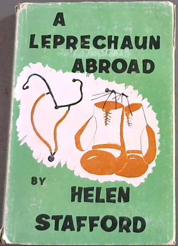 Image for A Leprechaun Abroad : Biography of Dr. John Ingram Stafford