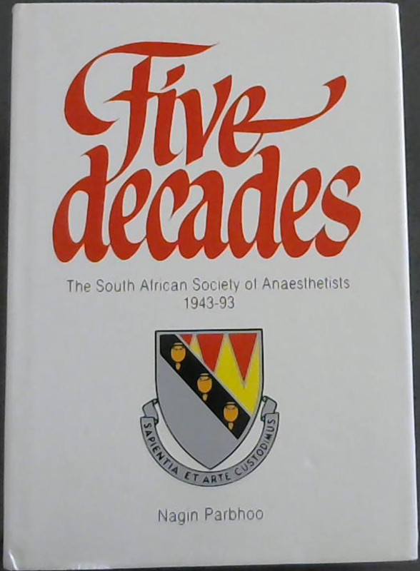Image for Five Decades : The South African Society of Anaesthetists 1943 - 1993