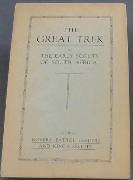 Image for The Great Trek of the Early Scouts of South Africa