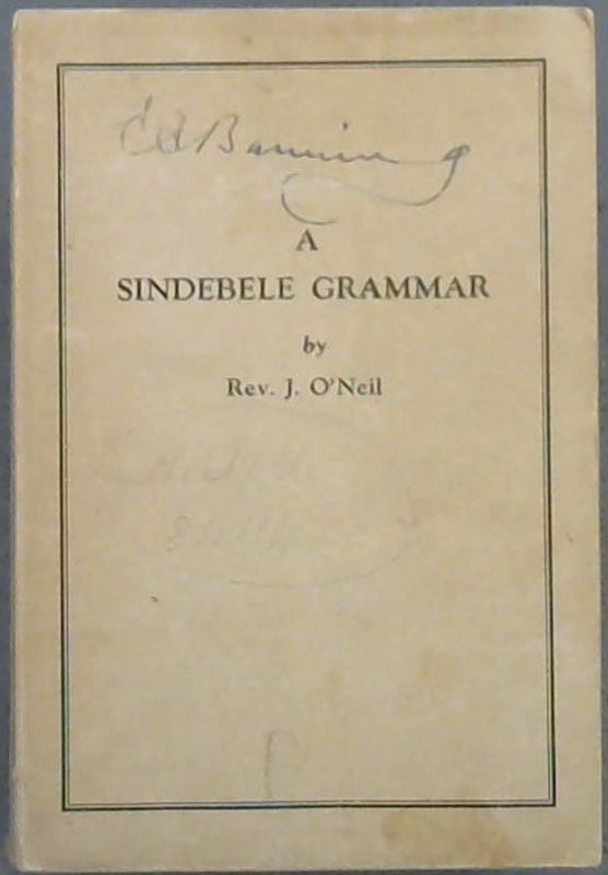 Image for A Grammar of the Sindebele Dialect of Zulu with numerous examples and a key to the exercises