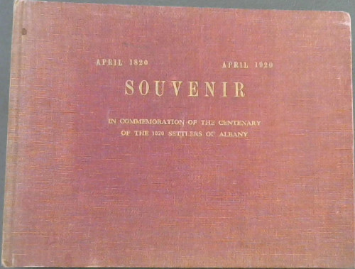 Image for Souvenir in Commemoration of the Centenary of the 1820 Settlers of Albany April 1820-April 1920