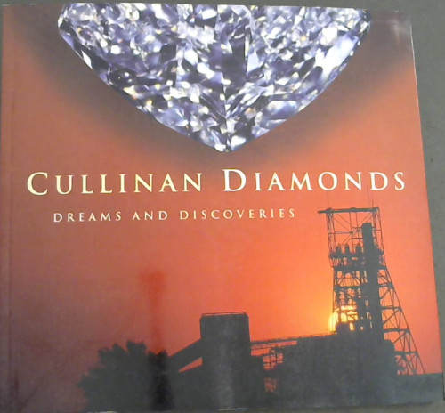Image for Cullinan Diamonds: Dreams and Discoveries