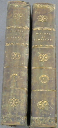 Image for The History of Scotland, from The Union to the Abolition of the Heritable Jurisdictions in MDCCXLVIII.  To which is subjoined, a review of ecclesiastical affairs, teh progress of society, the state of the arts, &c to the year MDCCCXXVII - two volumes (complete set)