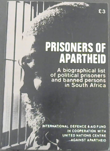 Image for Prisoners of Apartheid: A Biographical List of Political Prisoners and Banned Persons in South Africa