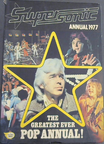 Image for Supersonic Annual 1977:  The greatest ever Pop Annual!