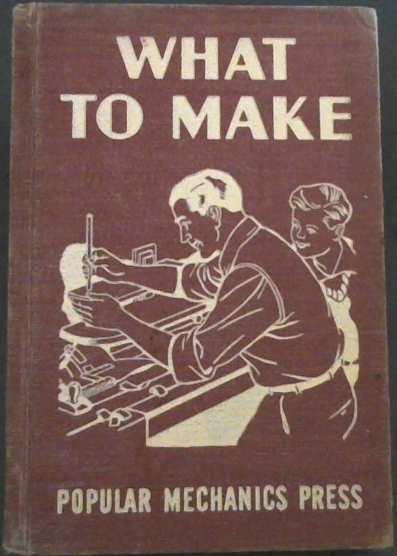 Image for What To Make and How to Make It . Volume 1 Only